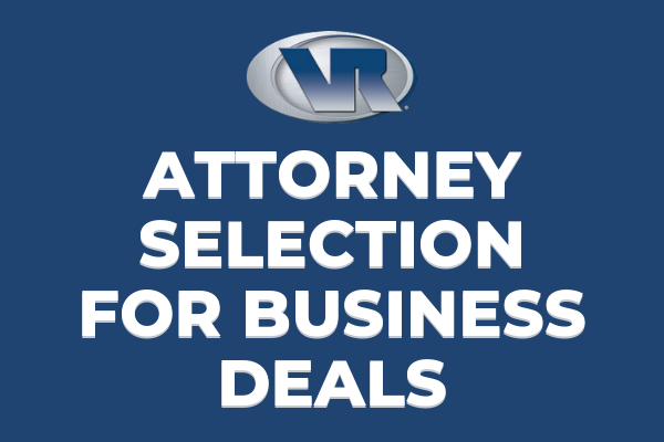 attorney selection for business deals vr business brokers of the triangle
